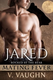 Jared - Mating Fever ebook by V. Vaughn