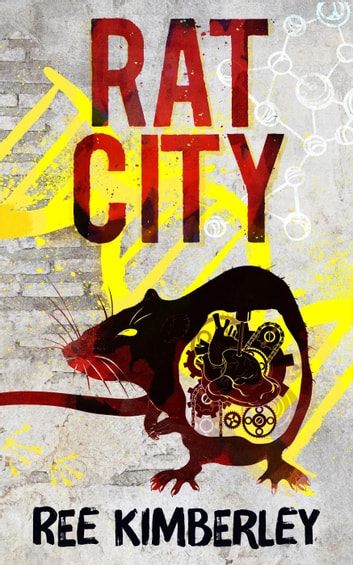 Rat City - The Rat Chronicles, #1 ebook by Ree Kimberley