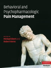 Behavioral and Psychopharmacologic Pain Management ebook by Ebert, Michael H.