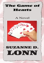 The Game of Hearts - A Novel ebook by Suzanne D. Lonn
