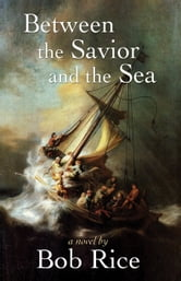 Between the Savior and the Sea ebook by Bob Rice