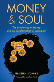 Money & Soul - A New Balance Between Finance and Feelings ebook by Per Espen Stoknes