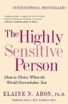The Highly Sensitive Person ebook by Elaine Aron