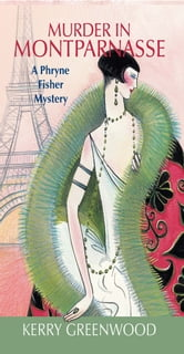 Murder in Montparnasse - A Phryne Fisher Mystery ebook by Kerry Greenwood