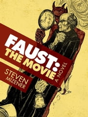 Faust: The Movie ebook by Steven Mizener