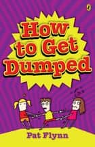How to Get Dumped ebook by Pat Flynn