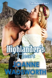Highlander's Heart - Clan Matheson, #2 ebook by Joanne Wadsworth