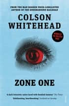 Zone One ebook by Colson Whitehead