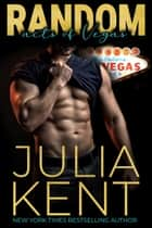 Random on Tour: Las Vegas (Random Book #9) - Romantic Comedy Rock Star Vegas Story ebook by Julia Kent