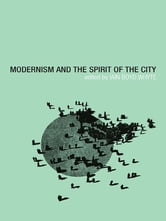 Modernism and the Spirit of the City ebook by