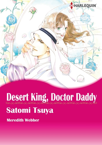 Desert King, Doctor Daddy (Harlequin Comics) - Harlequin Comics ebook by Meredith Webber