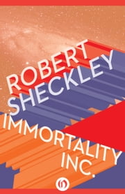 Immortality Inc. ebook by Robert Sheckley