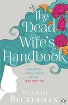 The Dead Wife's Handbook ebook by Hannah Beckerman