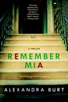 Remember Mia ebook by Alexandra Burt