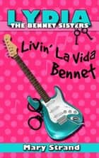 Livin' La Vida Bennet ebook by Mary Strand