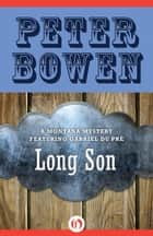 Long Son ebook by Peter Bowen