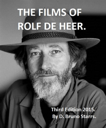 The Films of Rolf de Heer (Third Edition) ebook by Dr D. Bruno Starrs