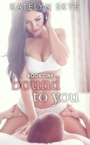 Bound to You ebook by Katelyn Skye