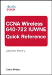 CCNA Wireless (640-722 IUWNE) Quick Reference ebook by D. J. Henry