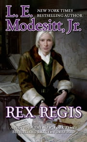 Rex Regis - The Eighth Book of the Imager Portfolio ebook by L. E. Modesitt