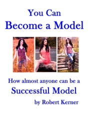 You Can Become a Model ebook by Robert Kerner