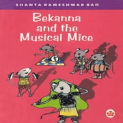 Bekanna and the Musical Mice ebook by Shanta Rameshwar Rao