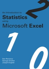 An Introduction to Statistics using Microsoft Excel ebook by Dan   Remenyi,George Onofrei,Joseph English