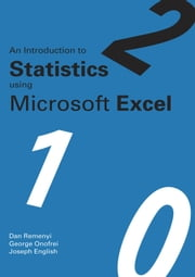 An Introduction to Statistics using Microsoft Excel ebook by Dan   Remenyi, George Onofrei, Joseph English