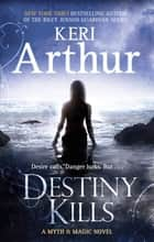 Destiny Kills - Number 1 in series ebook by Keri Arthur