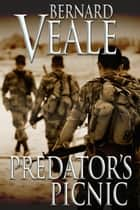 Predator's Picnic - Mercenary's feeding frenzy ebook by Bernard Veale