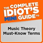 The Complete Idiot's Mini Guide to Music Theory Must-Know Terms ebook by Michael Miller