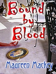 Bound by Blood ebook by Mackey, Maureen