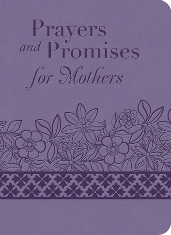 Prayers and Promises for Mothers ebook by Compiled by Barbour Staff