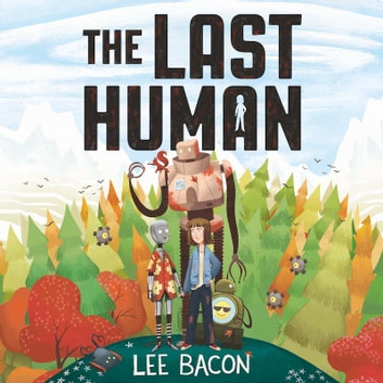The Last Human audiobook by Lee Bacon