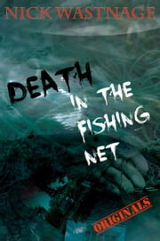 Death in The Fishing Net ebook by Nick Wastnage