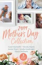 Mother's Day Collection 2019/The Doctor's Outback Baby/Impossibly Pregnant/Forgotten Mistress, Secret Love-Child/Winning the Single Mum's ebook by Linda Goodnight, Carol Marinelli, Nicola Marsh, Annie West, Tanya Michaels