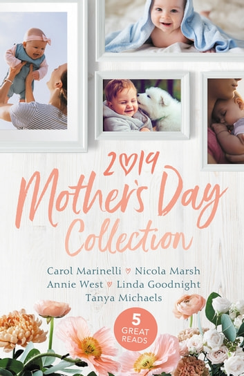 Mother's Day Collection 2019/The Doctor's Outback Baby/Impossibly Pregnant/Forgotten Mistress, Secret Love-Child/Winning the Single Mum's ebook by Carol Marinelli,Nicola Marsh,Annie West,Tanya Michaels,LINDA GOODNIGHT