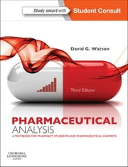 Pharmaceutical Analysis - A Textbook for Pharmacy Students and Pharmaceutical Chemists ebook by David G. Watson