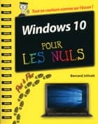 Windows 10 Pas à Pas Pour les Nuls ebook by Bernard JOLIVALT