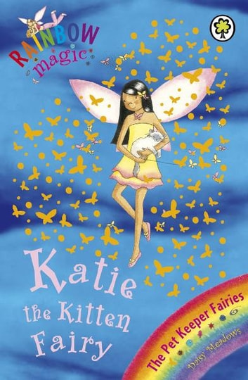 Katie The Kitten Fairy - The Pet Keeper Fairies Book 1 ebook by Daisy Meadows
