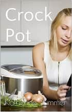 Crock Pot ebook by Katherine Summer