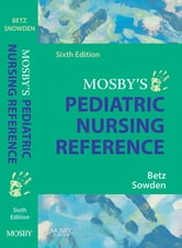 Mosby's Pediatric Nursing Reference ebook by Cecily Lynn Betz,Linda A. Sowden
