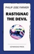 Rastignac the Devil eBook by Philip Jose Farmer