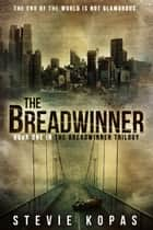 The Breadwinner ebook by Stevie Kopas