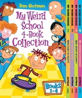 My Weird School 4-Book Collection with Bonus Material - My Weird School #1: Miss Daisy Is Crazy!; My Weird School #2: Mr. Klutz Is Nuts!; My Weird School #3: Mrs. Roopy Is Loopy! and My Weird School #4: Ms. Hannah Is Bananas! ebook by Dan Gutman