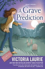 A Grave Prediction ebook by Victoria Laurie