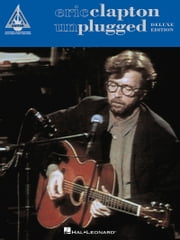 Eric Clapton - Unplugged - Deluxe Edition Songbook ebook by Eric Clapton