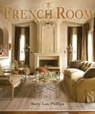 The French Room ebook by Betty Lou Phillips
