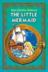 The Little Mermaid. Classic fairy tales for children (Fully illustrated) - Excellent for Bedtime & Young Readers ebook by Hans Christian Andersen