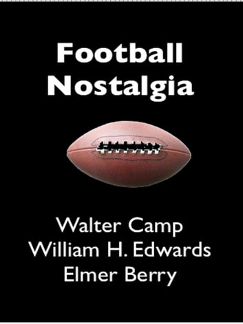 Football Nostalgia ebook by Walter Camp,William H. Edwards,Elmer Berry